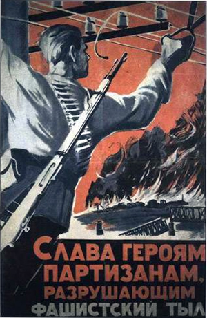 Glory to the partisan heroes, destroying fascists' rear!